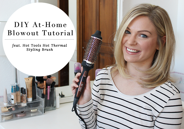 DIY At-Home Blowout Tutorial feat. Hot Tools Hot Thermal Styling Brush